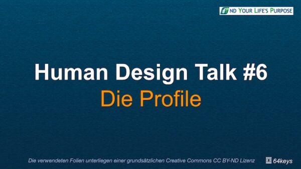 Human Design Talk #6 - Die Profile